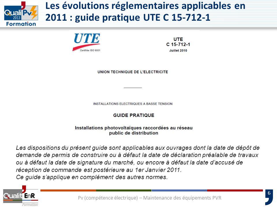 27 Choix et mise en œuvre des matériels Généralités La tension assignée demploi de tous les matériels de la partie DC doit être égale ou supérieure à la tension U ocmax R: UTE 15-712 février 2008: Uocmax=1,15 x Uocstc UTE 15-712-1 Uocmax=1,2 x Uocstc si Tamb inconnue Pv (compétence électrique) – Maintenance des équipements PVR Les évolutions réglementaires applicables en 2011 : guide pratique UTE C 15-712-1