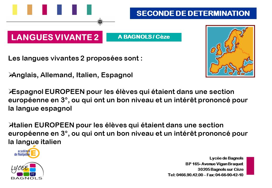Lycée de Bagnols BP 165- Avenue Vigan Braquet 30205 Bagnols sur Cèze Tel: 0466.90.42.00 – Fax: 04-66-90-42-10 Les langues vivantes 2 proposées sont :