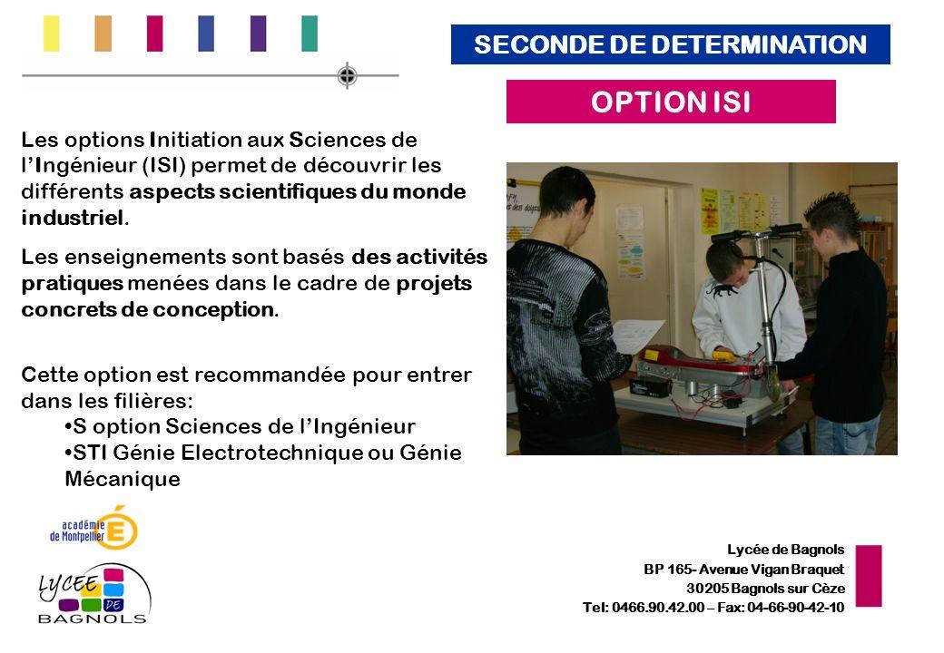 Lycée de Bagnols BP 165- Avenue Vigan Braquet 30205 Bagnols sur Cèze Tel: 0466.90.42.00 – Fax: 04-66-90-42-10 Les options Initiation aux Sciences de l