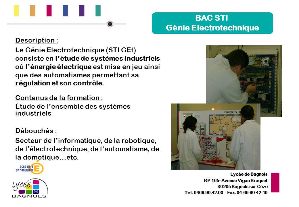 Lycée de Bagnols BP 165- Avenue Vigan Braquet 30205 Bagnols sur Cèze Tel: 0466.90.42.00 – Fax: 04-66-90-42-10 BAC STI Génie Electrotechnique Descripti