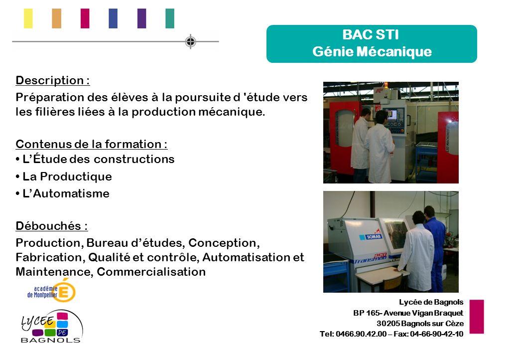 Lycée de Bagnols BP 165- Avenue Vigan Braquet 30205 Bagnols sur Cèze Tel: 0466.90.42.00 – Fax: 04-66-90-42-10 BAC STI Génie Mécanique Description : Pr
