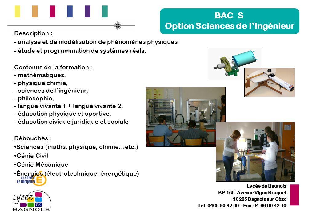 Lycée de Bagnols BP 165- Avenue Vigan Braquet 30205 Bagnols sur Cèze Tel: 0466.90.42.00 – Fax: 04-66-90-42-10 BAC S Option Sciences de lIngénieur Desc