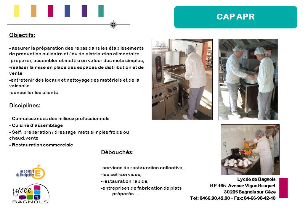 Lycée de Bagnols BP 165- Avenue Vigan Braquet 30205 Bagnols sur Cèze Tel: 0466.90.42.00 – Fax: 04-66-90-42-10 Objectifs: - assurer la préparation des repas dans les établissements de production culinaire et / ou de distribution alimentaire.