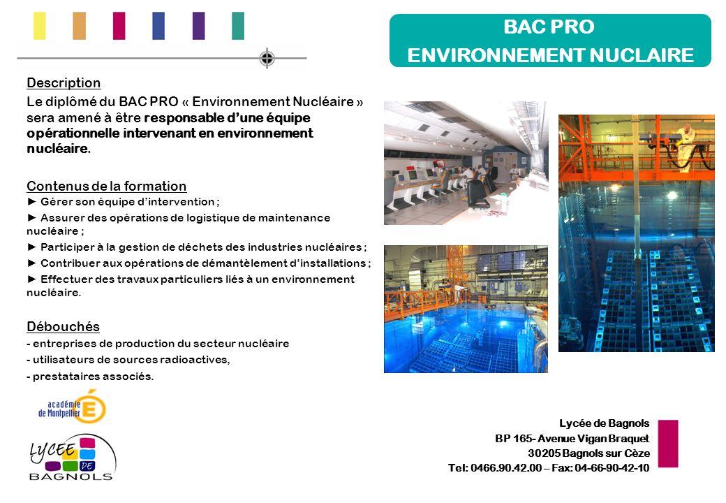 Lycée de Bagnols BP 165- Avenue Vigan Braquet 30205 Bagnols sur Cèze Tel: 0466.90.42.00 – Fax: 04-66-90-42-10 BAC PRO ENVIRONNEMENT NUCLAIRE Descripti
