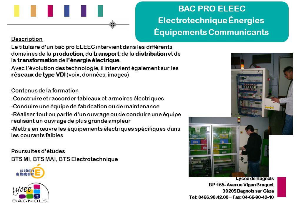 Lycée de Bagnols BP 165- Avenue Vigan Braquet 30205 Bagnols sur Cèze Tel: 0466.90.42.00 – Fax: 04-66-90-42-10 BAC PRO ELEEC Electrotechnique Énergies