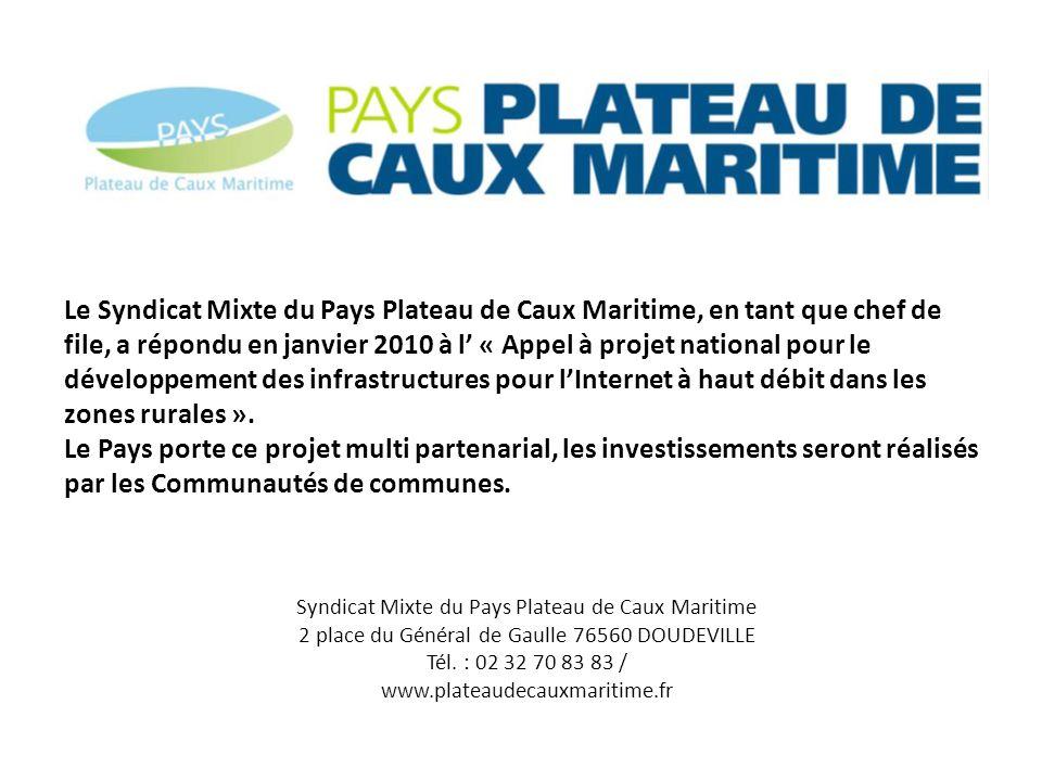 Le Syndicat Mixte du Pays Plateau de Caux Maritime, en tant que chef de file, a répondu en janvier 2010 à l « Appel à projet national pour le développ