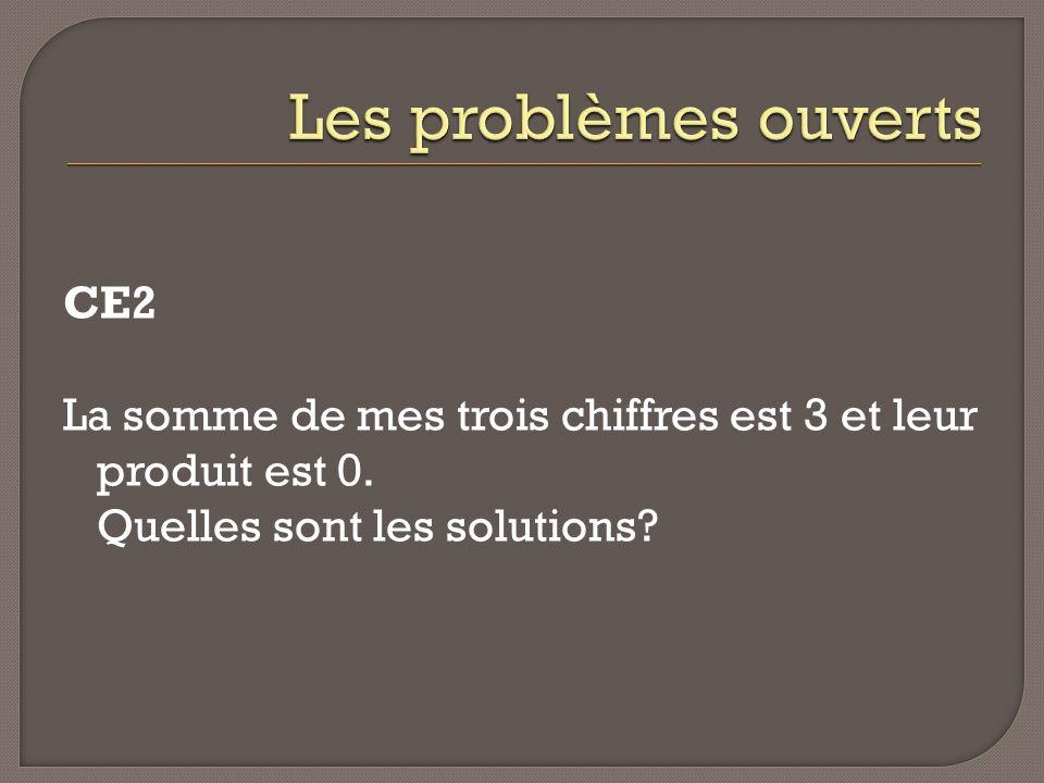 CE2 La somme de mes trois chiffres est 3 et leur produit est 0. Quelles sont les solutions?