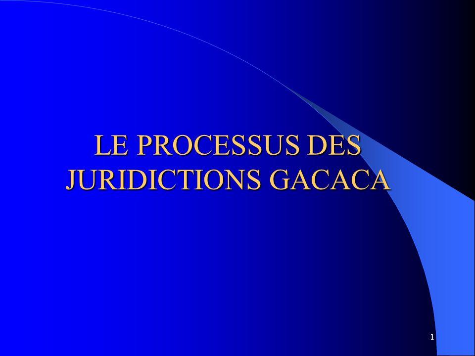 1 LE PROCESSUS DES JURIDICTIONS GACACA