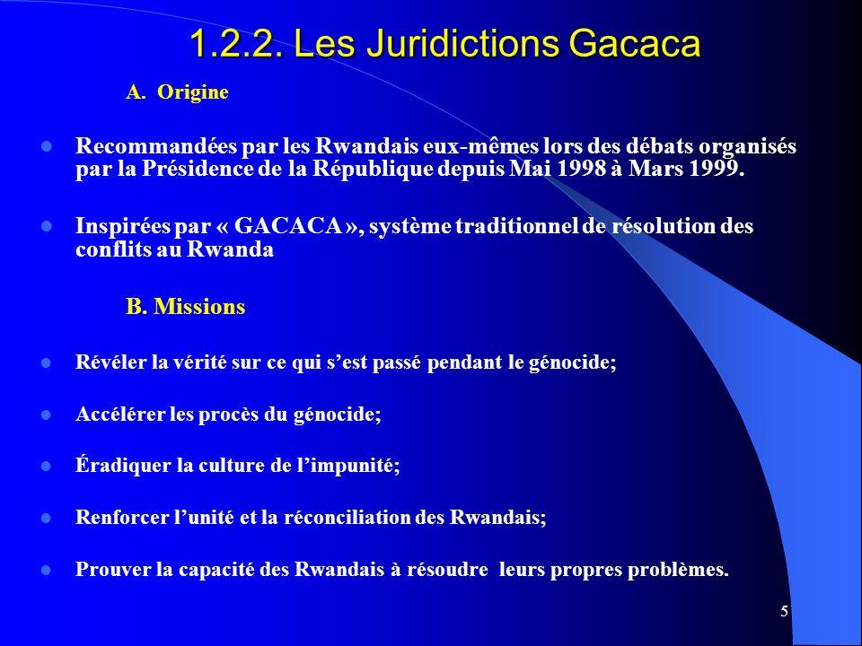 5 1.2.2. Les Juridictions Gacaca A.