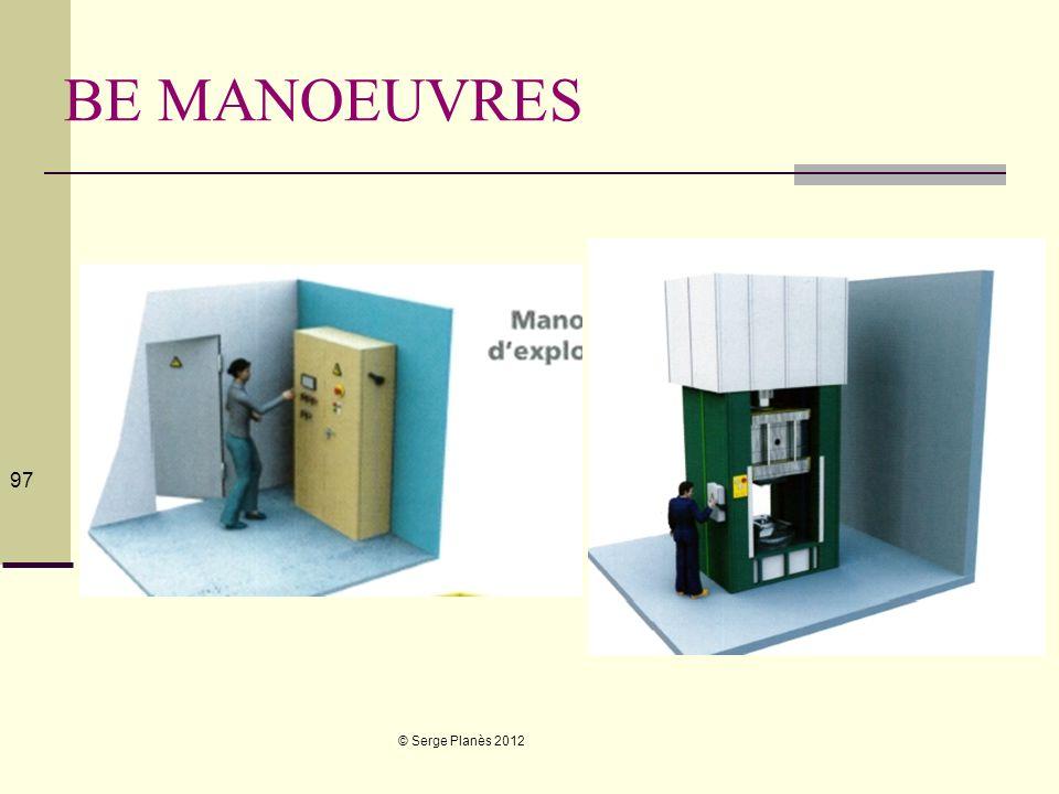 © Serge Planès 2012 97 BE MANOEUVRES