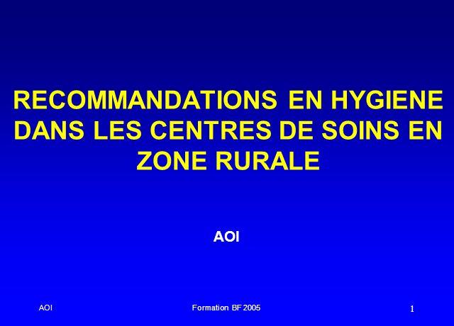 AOIFormation BF 2005 1 RECOMMANDATIONS EN HYGIENE DANS LES CENTRES DE SOINS EN ZONE RURALE AOI