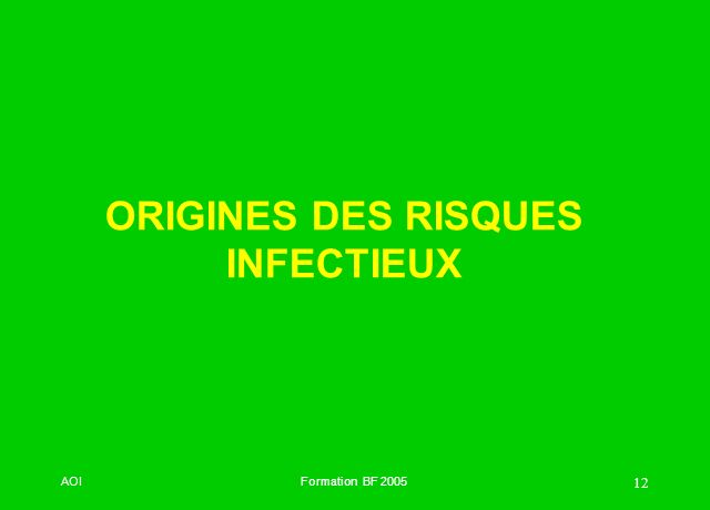 AOIFormation BF 2005 12 ORIGINES DES RISQUES INFECTIEUX