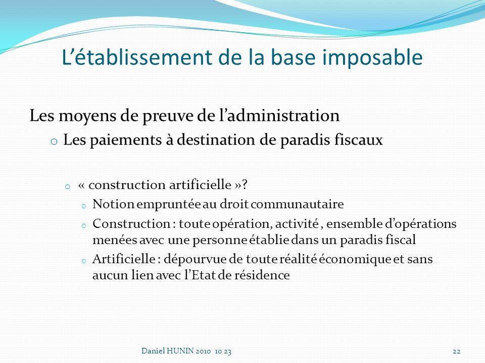 Les moyens de preuve de ladministration o Les paiements à destination de paradis fiscaux o « construction artificielle ».