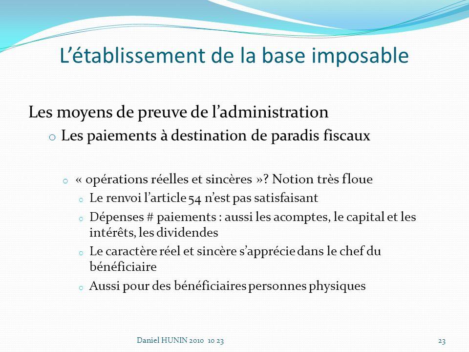 Les moyens de preuve de ladministration o Les paiements à destination de paradis fiscaux o « opérations réelles et sincères ».