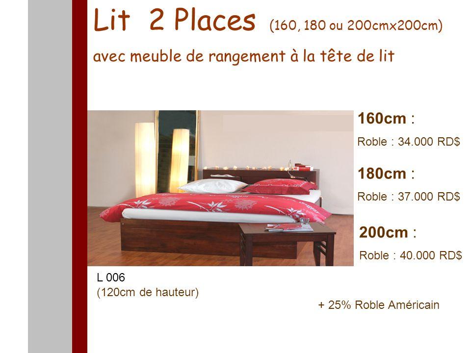 Lit 2 Places (160, 180 ou 200cmx200cm) avec meuble de rangement à la tête de lit 160cm : Roble : 34.000 RD$ 180cm : Roble : 37.000 RD$ 200cm : Roble :