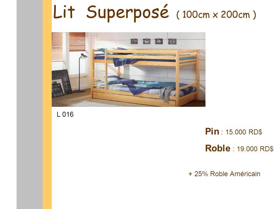 Lit Superposé ( 100cm x 200cm ) Pin : 15.000 RD$ Roble : 19.000 RD$ L 016 + 25% Roble Américain