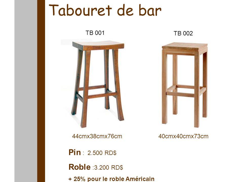 Tabouret de bar 43cmx43cmx115cm Pin : 3.100 RD$ Roble Créole: 4.000 RD$ + 25% pour le roble Américain TB 003 TB 004 42cmx40cmx100cm