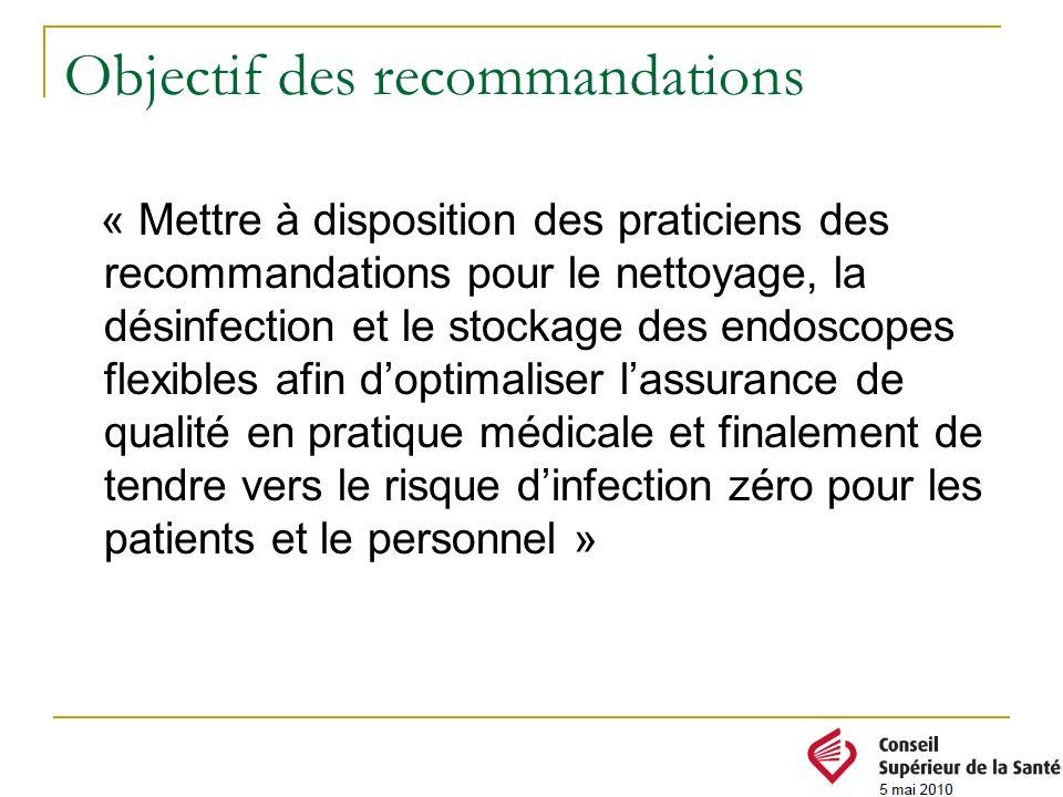 Objectif des recommandations « Mettre à disposition des praticiens des recommandations pour le nettoyage, la désinfection et le stockage des endoscope