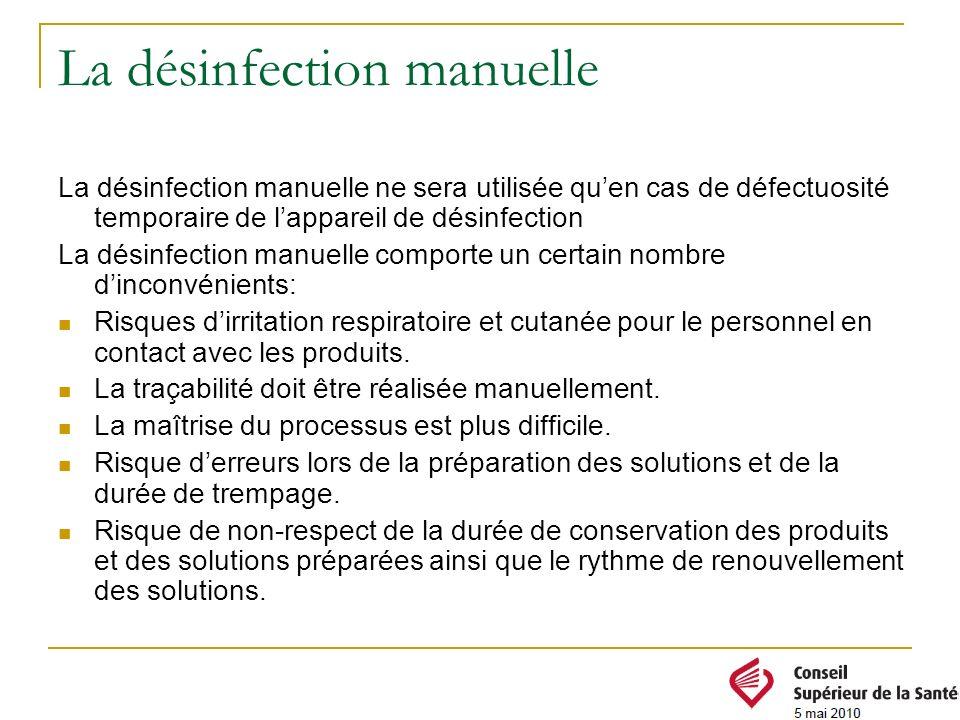 La désinfection manuelle La désinfection manuelle ne sera utilisée quen cas de défectuosité temporaire de lappareil de désinfection La désinfection ma