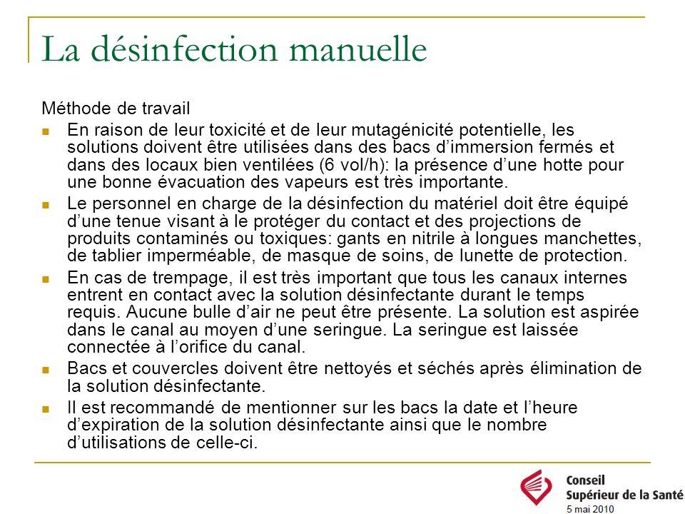 La désinfection manuelle Méthode de travail En raison de leur toxicité et de leur mutagénicité potentielle, les solutions doivent être utilisées dans