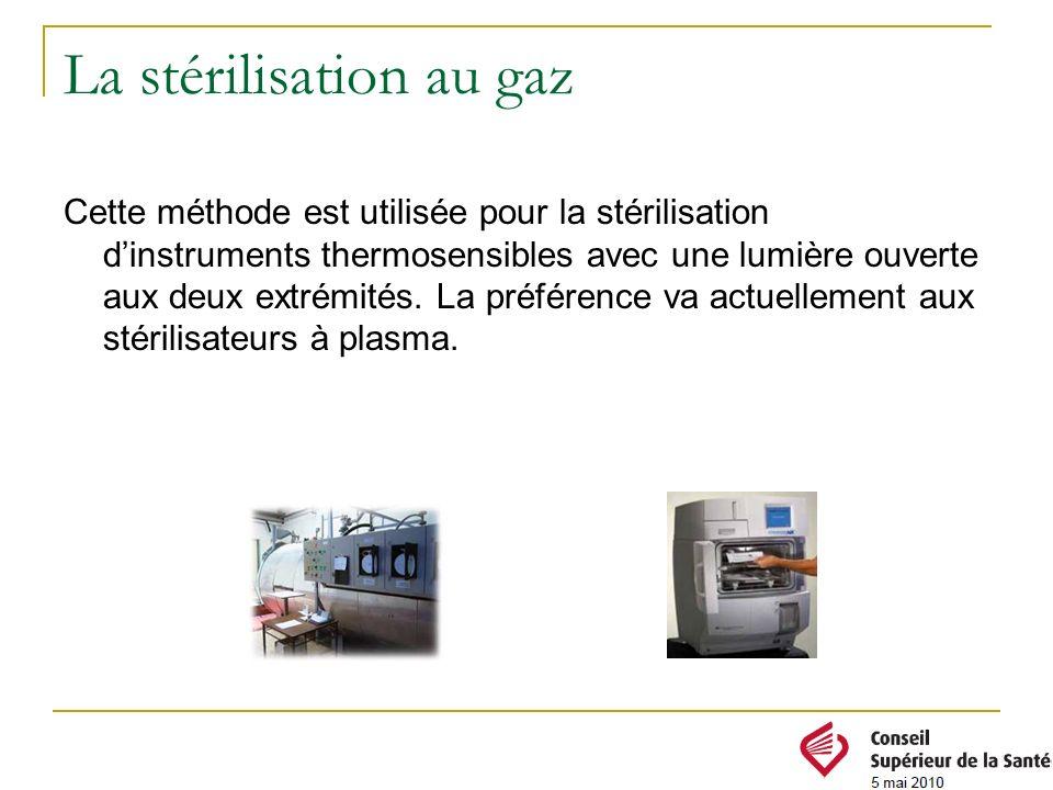 Cette méthode est utilisée pour la stérilisation dinstruments thermosensibles avec une lumière ouverte aux deux extrémités. La préférence va actuellem