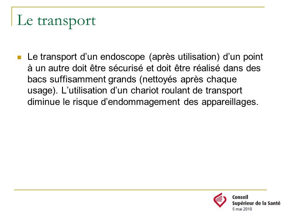 Le transport Le transport dun endoscope (après utilisation) dun point à un autre doit être sécurisé et doit être réalisé dans des bacs suffisamment gr