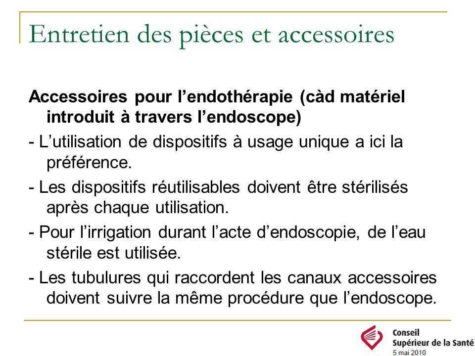 Entretien des pièces et accessoires Accessoires pour lendothérapie (càd matériel introduit à travers lendoscope) - Lutilisation de dispositifs à usage