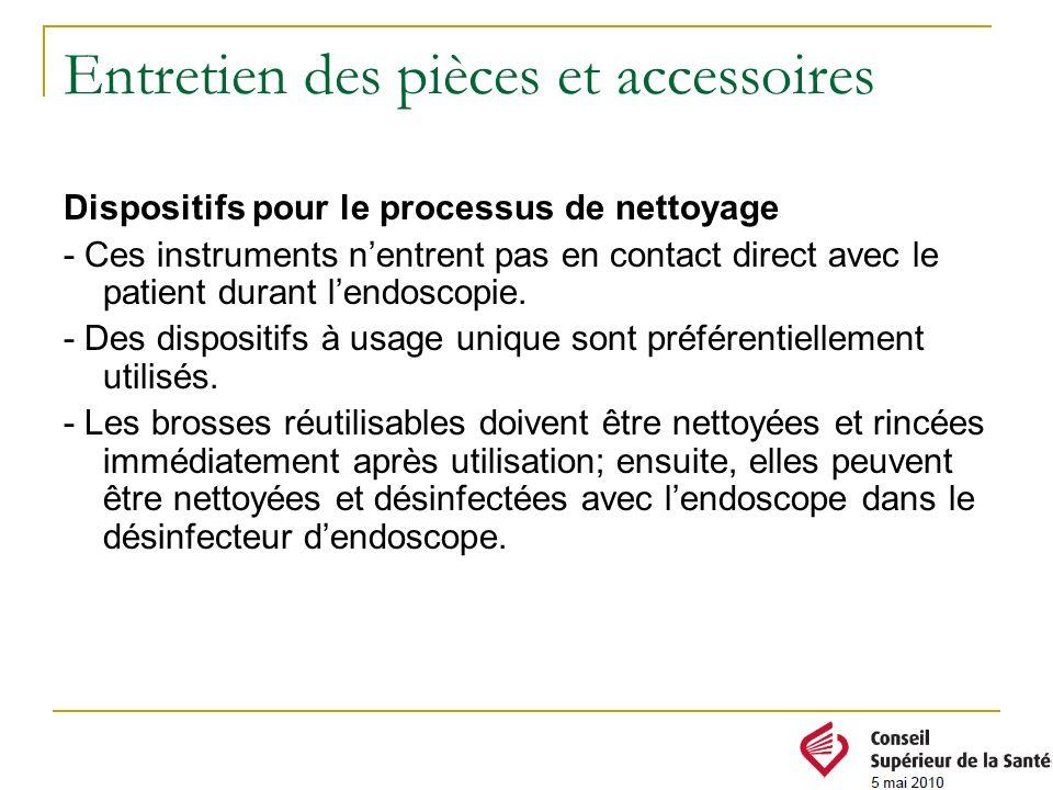 Dispositifs pour le processus de nettoyage - Ces instruments nentrent pas en contact direct avec le patient durant lendoscopie. - Des dispositifs à us