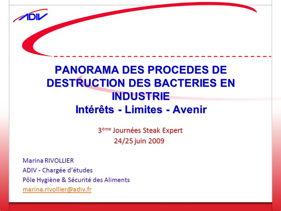 PANORAMA DES PROCEDES DE DESTRUCTION DES BACTERIES EN INDUSTRIE Intérêts - Limites - Avenir 3 ème Journées Steak Expert 3 ème Journées Steak Expert 24