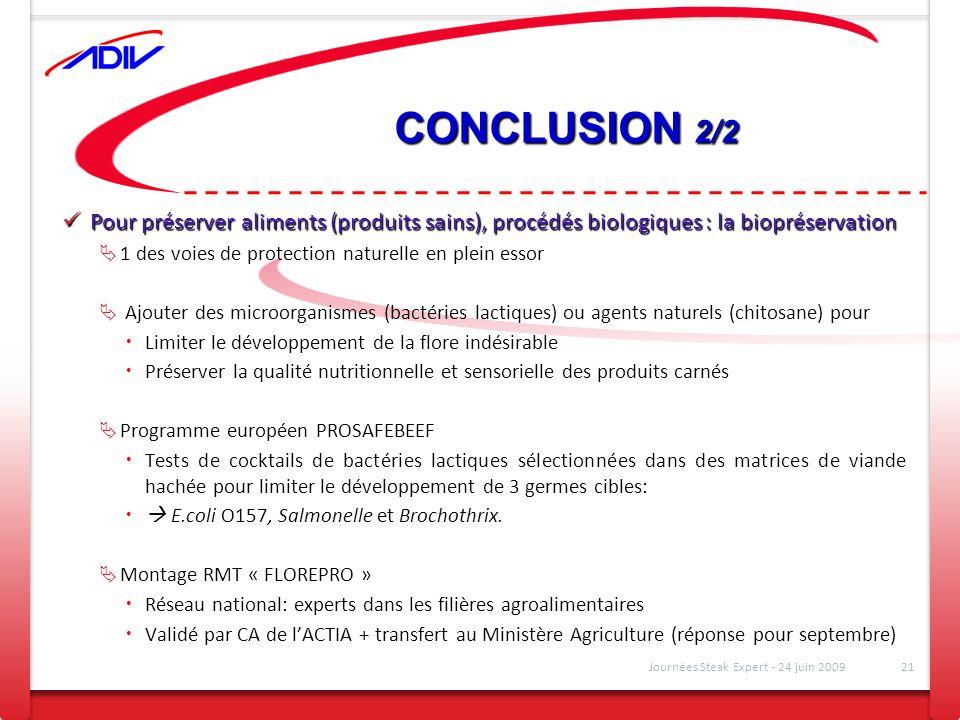 CONCLUSION 2/2 Pour préserver aliments (produits sains), procédés biologiques : la biopréservation Pour préserver aliments (produits sains), procédés