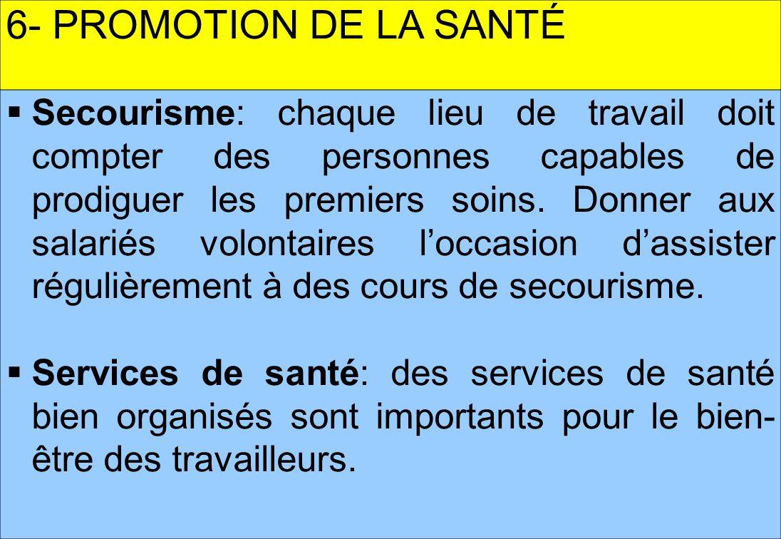 13 6- PROMOTION DE LA SANTÉ Secourisme: chaque lieu de travail doit compter des personnes capables de prodiguer les premiers soins.