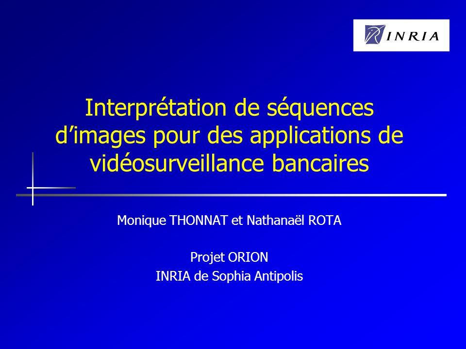 25/09/2001 Orion 22 Conclusions Enseignements pour la banque: Etalonnage des lieux utile pour précision localisation une fois suffit Positionnement des caméras (plan large) Filtrage dalarme mais pas de décision