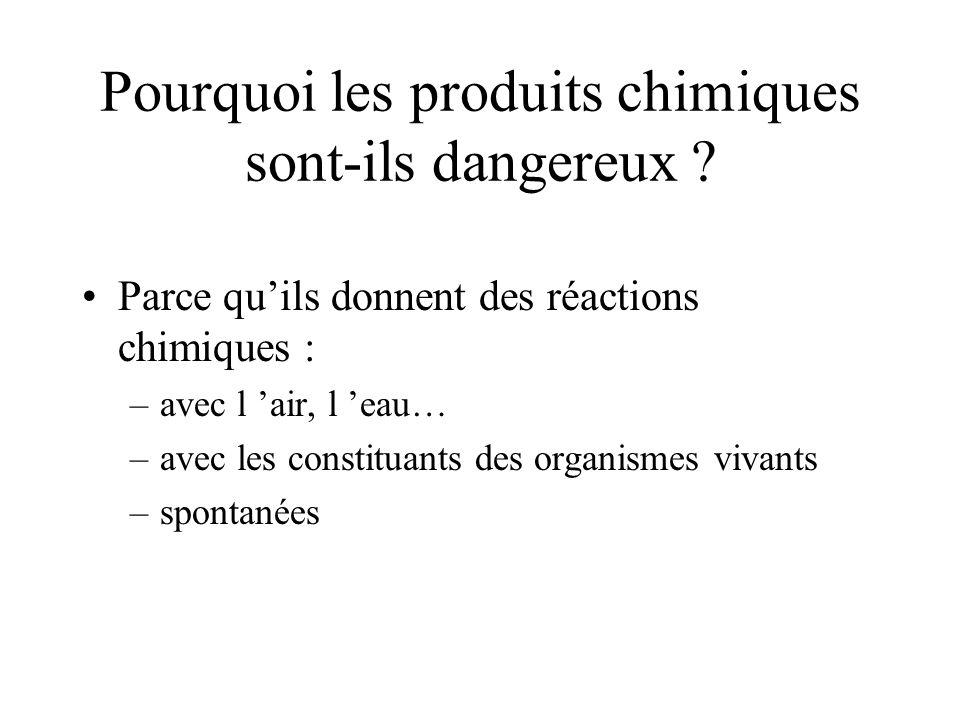 Pourquoi les produits chimiques sont-ils dangereux .