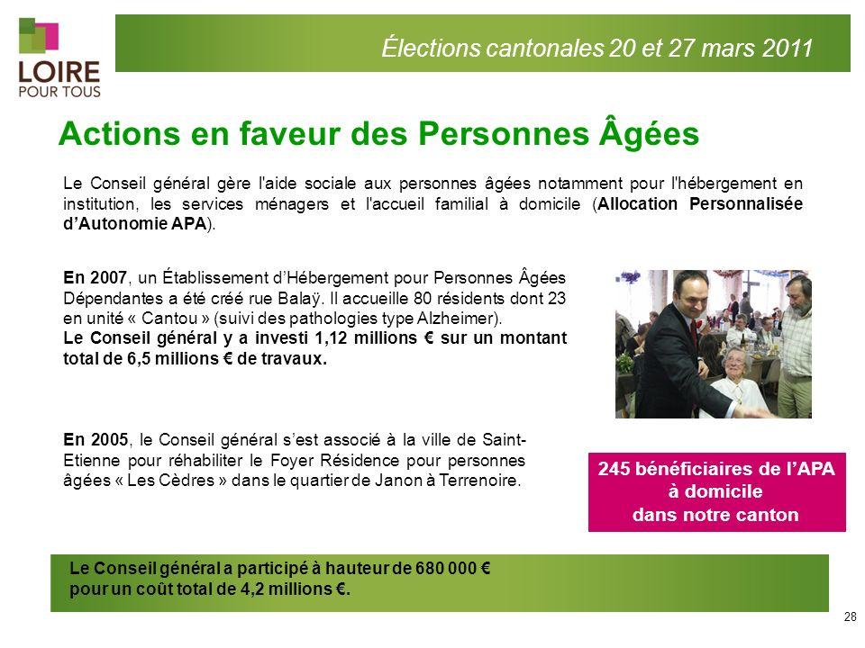 Actions en faveur des Personnes Âgées Élections cantonales 20 et 27 mars 2011 Le Conseil général gère l'aide sociale aux personnes âgées notamment pou