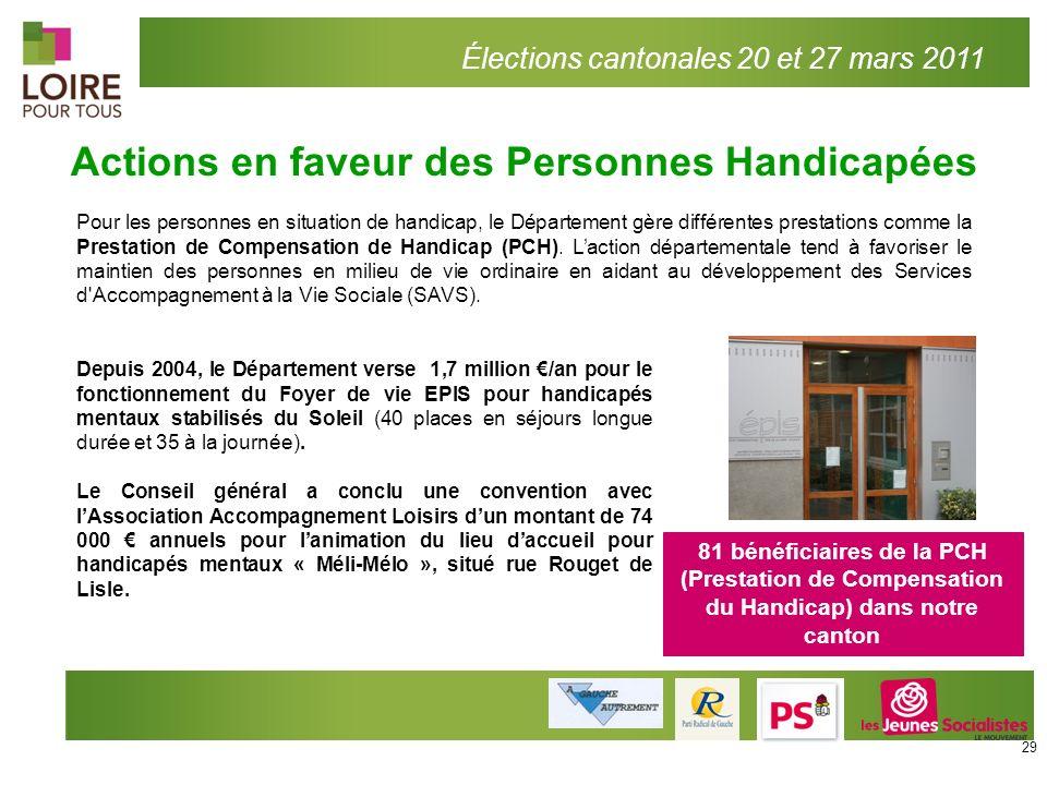 Actions en faveur des Personnes Handicapées Élections cantonales 20 et 27 mars 2011 81 bénéficiaires de la PCH (Prestation de Compensation du Handicap