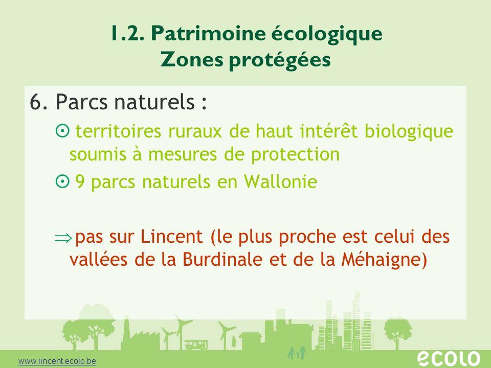 1.2. Patrimoine écologique Zones protégées 6. Parcs naturels : territoires ruraux de haut intérêt biologique soumis à mesures de protection 9 parcs na