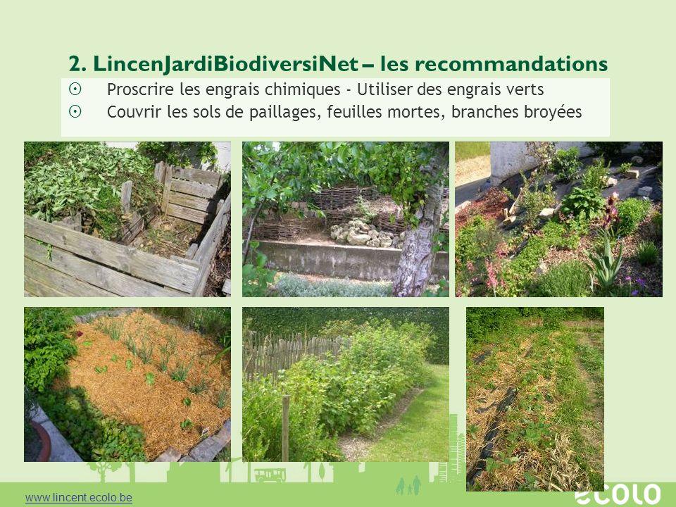 2. LincenJardiBiodiversiNet – les recommandations Proscrire les engrais chimiques - Utiliser des engrais verts Couvrir les sols de paillages, feuilles