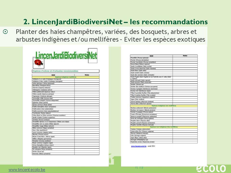 2. LincenJardiBiodiversiNet – les recommandations Planter des haies champêtres, variées, des bosquets, arbres et arbustes indigènes et/ou mellifères –