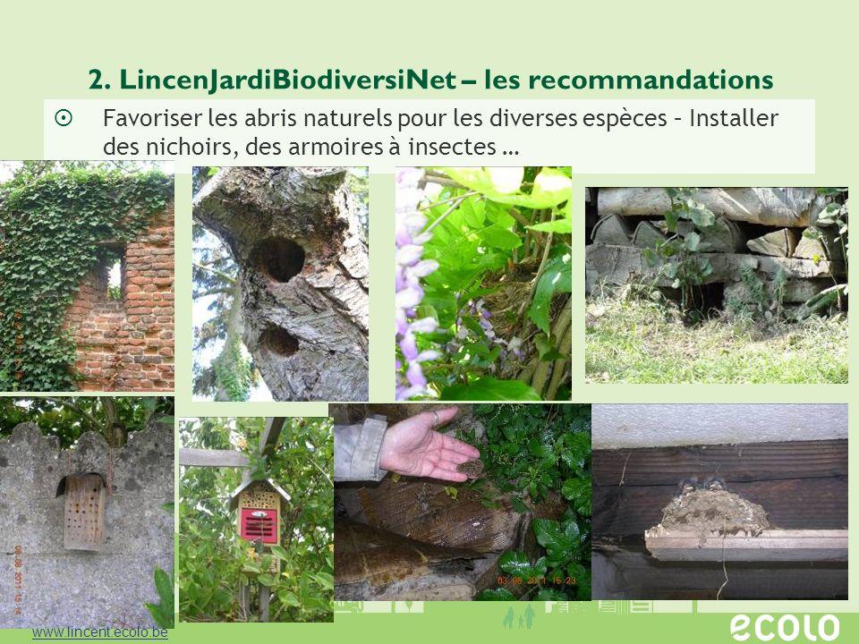 2. LincenJardiBiodiversiNet – les recommandations Favoriser les abris naturels pour les diverses espèces – Installer des nichoirs, des armoires à inse