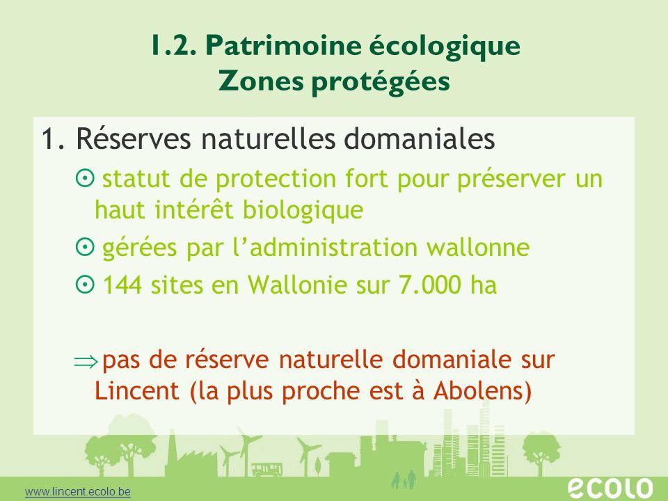 1.2. Patrimoine écologique Zones protégées 1. Réserves naturelles domaniales statut de protection fort pour préserver un haut intérêt biologique gérée