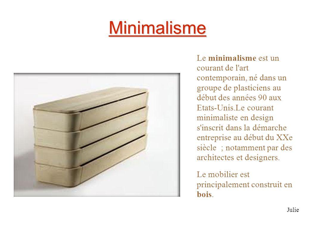 Minimalisme Le minimalisme est un courant de l'art contemporain, né dans un groupe de plasticiens au début des années 90 aux Etats-Unis.Le courant min