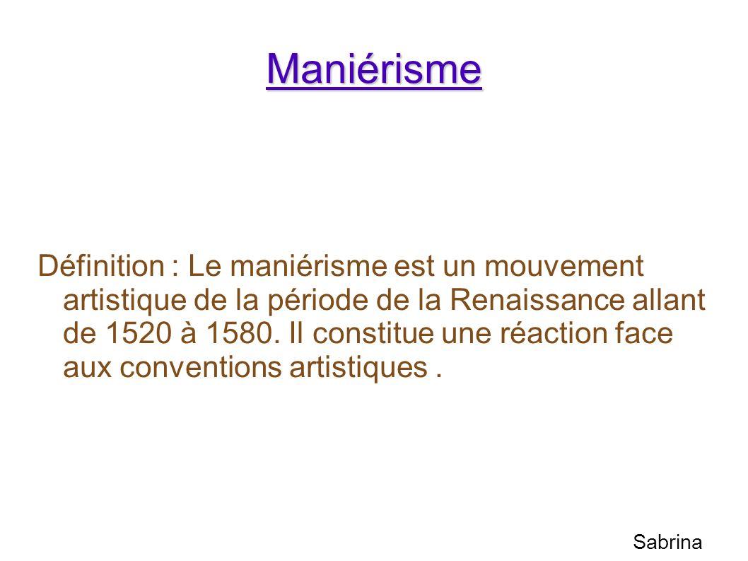 Maniérisme Définition : Le maniérisme est un mouvement artistique de la période de la Renaissance allant de 1520 à 1580. Il constitue une réaction fac