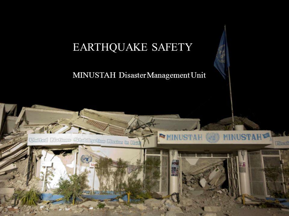 EARTHQUAKE SAFETY MINUSTAH Disaster Management Unit