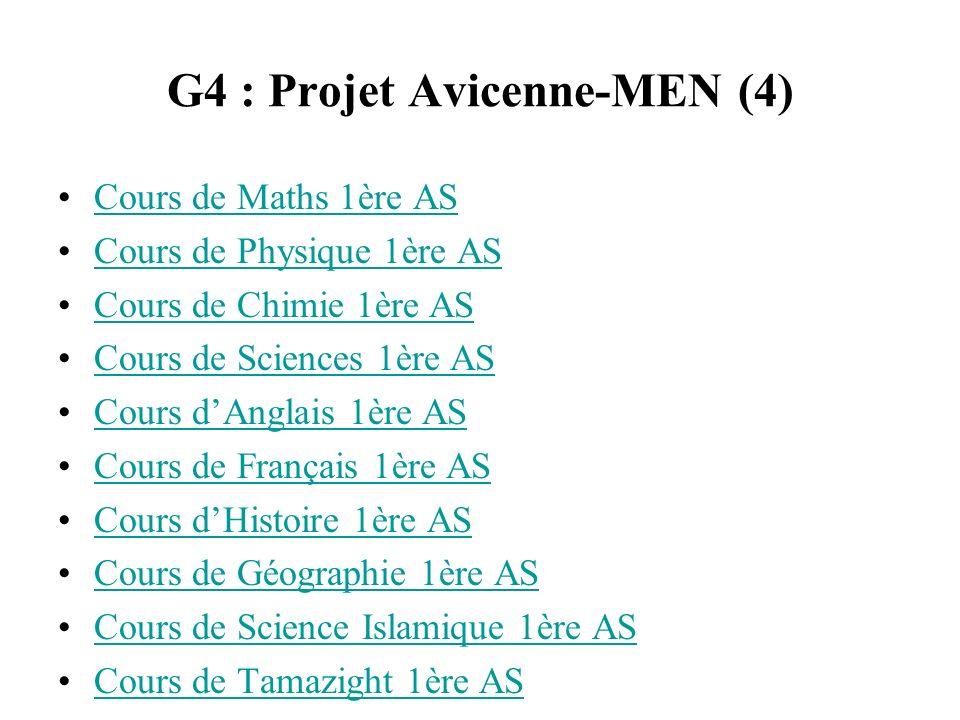 G4 : Projet Avicenne-MEN (4) Cours de Maths 1ère AS Cours de Physique 1ère AS Cours de Chimie 1ère AS Cours de Sciences 1ère AS Cours dAnglais 1ère AS