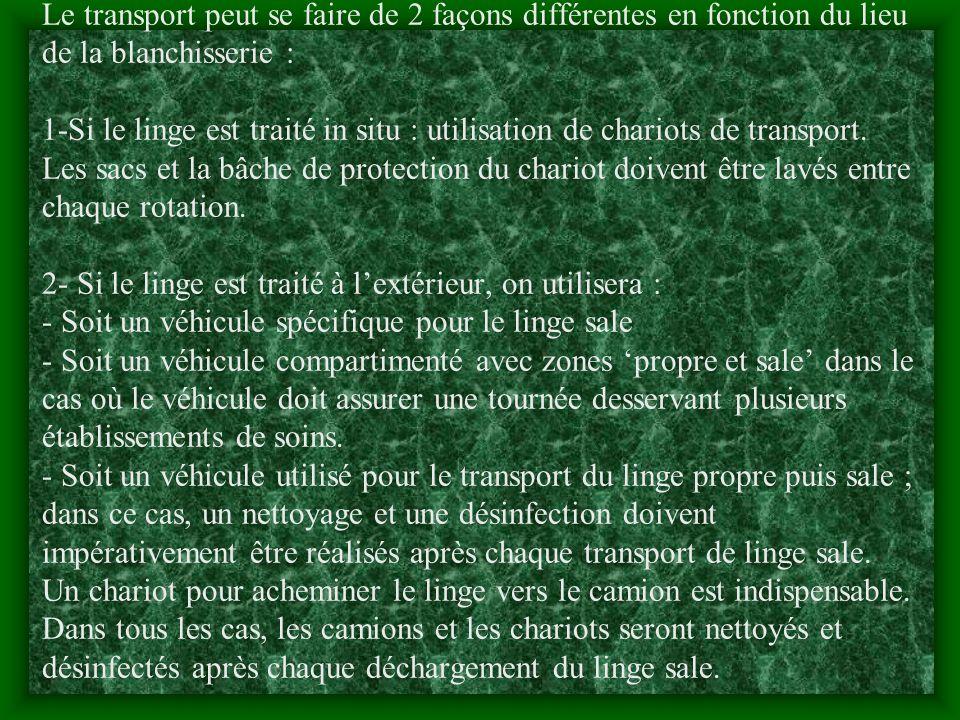 Le transport peut se faire de 2 façons différentes en fonction du lieu de la blanchisserie : 1-Si le linge est traité in situ : utilisation de chariots de transport.