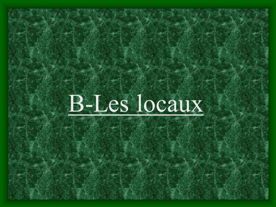 B-Les locaux