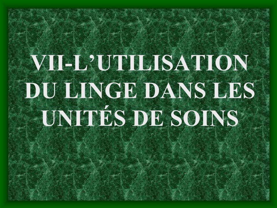 VII-LUTILISATION DU LINGE DANS LES UNITÉS DE SOINS