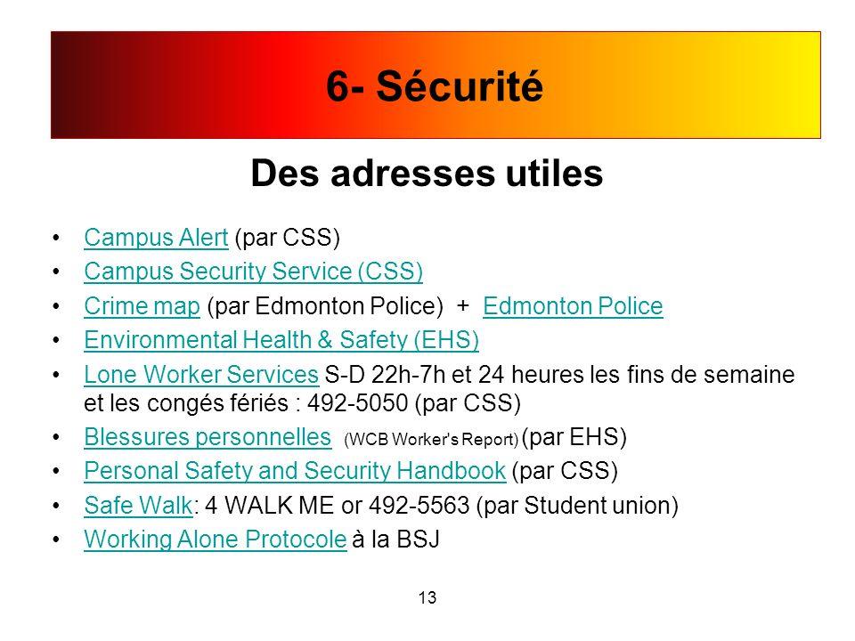 Des adresses utiles Campus Alert (par CSS)Campus Alert Campus Security Service (CSS) Crime map (par Edmonton Police) + Edmonton PoliceCrime mapEdmonto