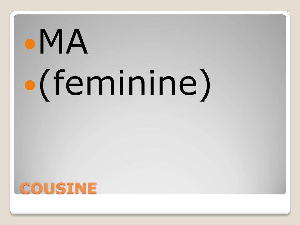 COUSINE MA (feminine)