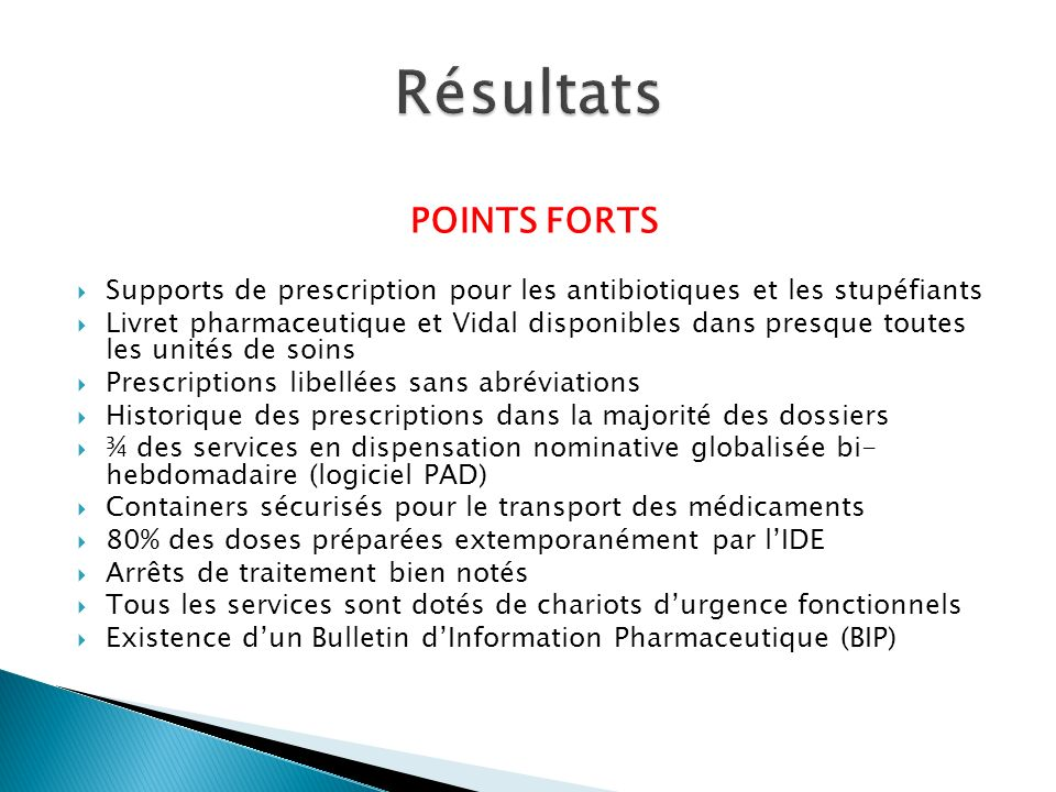 POINTS FORTS Supports de prescription pour les antibiotiques et les stupéfiants Livret pharmaceutique et Vidal disponibles dans presque toutes les uni